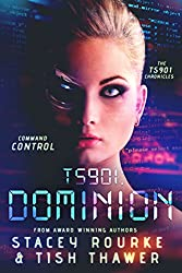 TS901: Dominion: Command Control (TS901 Chronicles Book 2)
