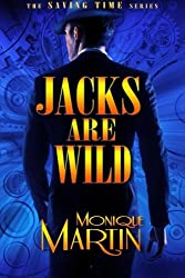 Jacks Are Wild: An Out of Time Novel (Saving Time) (Volume 1) by Monique Martin (2015-09-22)