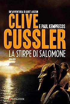 La stirpe di Salomone: NUMA files - Le avventure di Kurt Austin e Joe Zavala di [Cussler, Clive, Kemprecos, Paul]