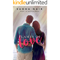 Flames Of Love: A Steamy Reunion Love Story (Class Of '11 Reunion Book 1)