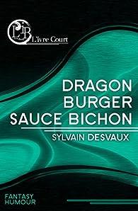 Dragon burger sauce Bichon par Sylvain Desvaux