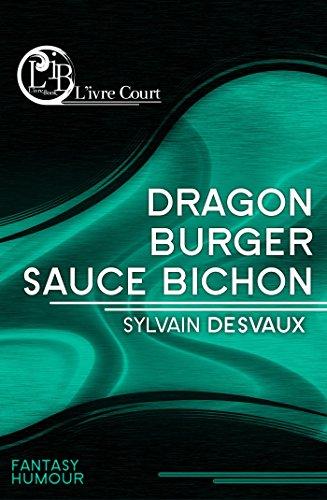 Dragon burger sauce Bichon (L'ivre Court) par Sylvain Desvaux