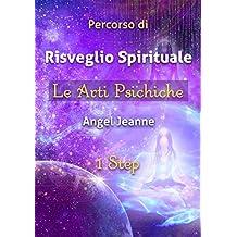 Percorso di Risveglio Spirituale - Le Arti Psichiche 1 Step