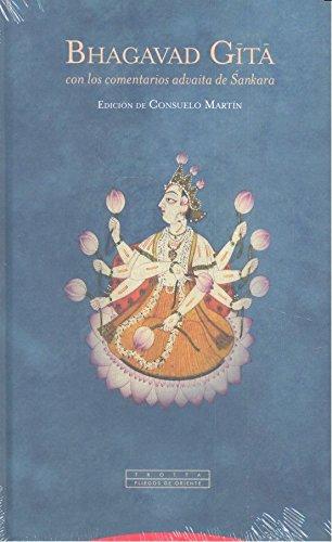 Bhagavad Gita: con los comentarios advaita de Sankara (Pliegos de Oriente) por Consuelo Martín
