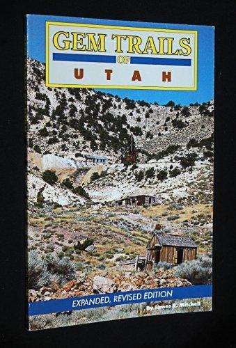 Gem Trails of Utah by James R. Mitchell (1987-09-03)