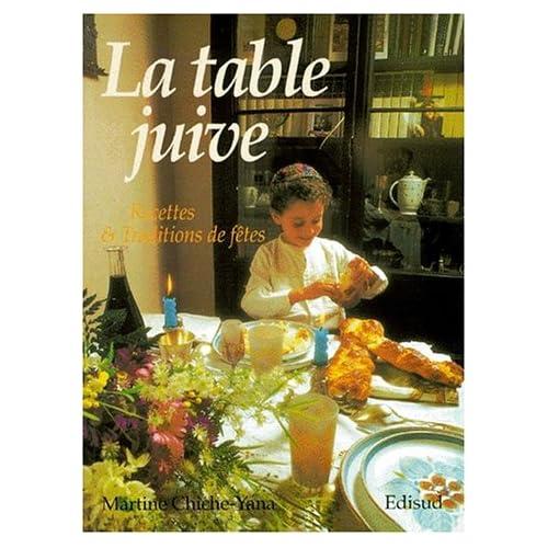 La table juive. Recettes et traditions de fêtes