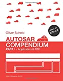 Autosar Compendium: Application & RTE: Based on AR4.0.3: Volume 1