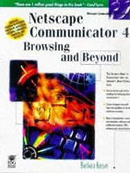 Netscape Communicator 4: Browsing and Beyond