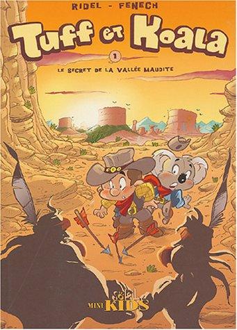 Tuff et Koala, tome 1: Le Secret de la vallée maudite