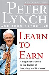 Learn to Earn : A Beginner's Guide to the Basics of Investing and Business