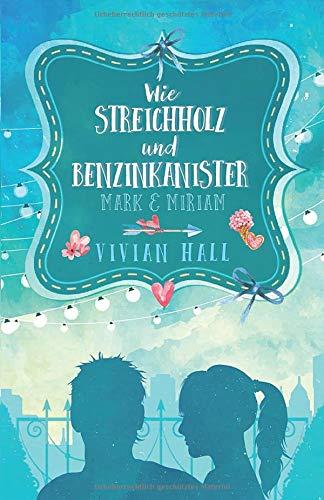 Mark & Miriam: Wie Streichholz und Benzinkanister (City Lovers, Band 2)