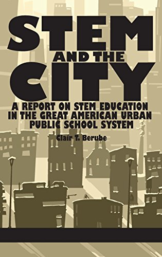 Stem and the City: A Report on Stem Education in the Great American Urban Public School System (Hc) (Stem Hc)
