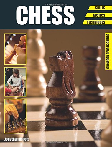 Chess: Skills - Tactics - Techniques (Crowood Sports Guides) por Jonathan Arnott