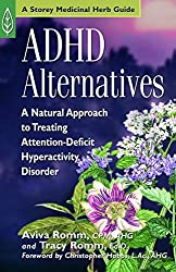 ADHD Alternatives: A Natural Approach to Treating Attention Deficit Hyperactivity Disorder by Aviva J. Romm C.P.M. (2000-07-01)