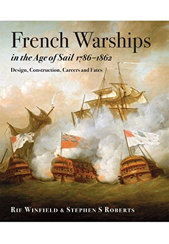 french-warships-in-the-age-of-sail-1786-1861-design-construction-careers-and-fates