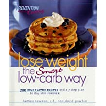 Lose Weight the Smart Low-carb Way (Prevention Health Cooking)