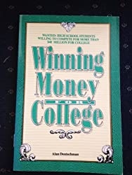 Winning Money for College: A High School Student's Guide to Scholarship Contests