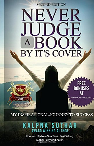Never Judge a Book by It's Cover: The Book on My Inspirational Journey to Success