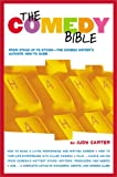 The Comedy Bible: From Stand-up to Sitcom - The Comedy Writers Ultimate Guide