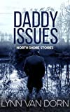 Daddy Issues (North Shore Stories Book 2) (English Edition)