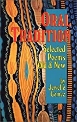 Oral Tradition: Selected Poems: Old and New by Jewelle Gomez (1995-10-01)