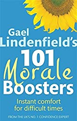 Gael Lindenfield's 101 Morale Boosters: Instant comfort for difficult times by Gael Lindenfield (2010-02-04)