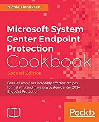 Microsoft System Center Endpoint Protection Cookbook - Second Edition (English Edition)