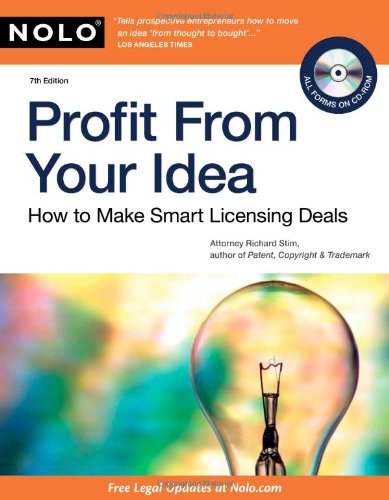 Profit from Your Idea: How to Make Smart Licensing Deals [With CDROM]