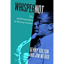 Whisper Not: The Autobiography of Benny Golson