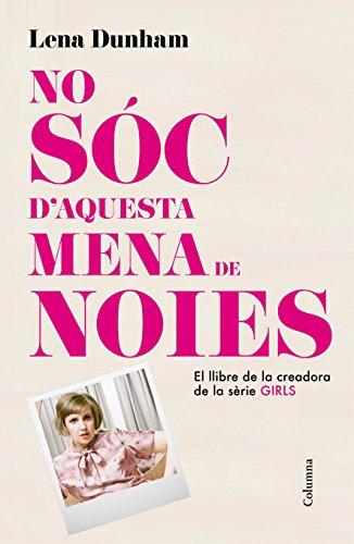 No sóc d'aquesta mena de noies (Clàssica) (Catalan Edition)