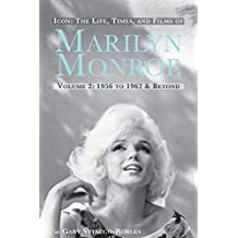 Icon: The Life, Times, and Films of Marilyn Monroe: Volume 2: 1956 to 1962 and Beyond (English Edition)