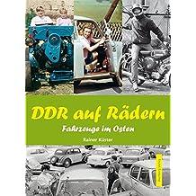 DDR auf Rädern. Fahrzeuge im Osten (Modernes Antiquariat)