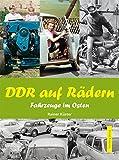 DDR auf Rädern. Fahrzeuge im Osten (Modernes Antiquariat) - Rainer Küster