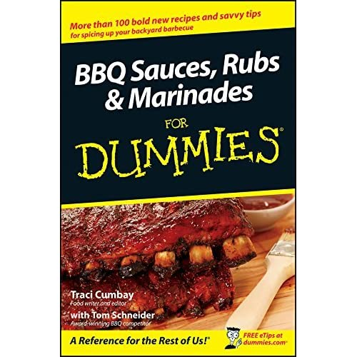 BBQ Sauces, Rubs and Marinades For Dummies by Traci Cumbay(2008-03-11)