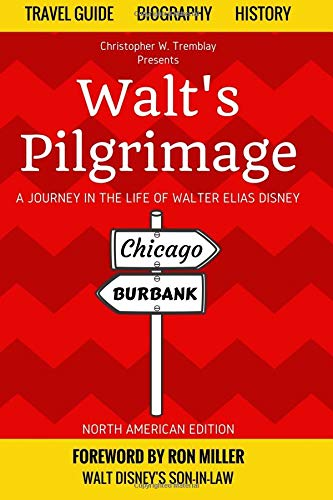 Walt's Pilgrimage: A Journey in the Life of Walter Elias Disney