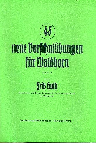 45 neue Vorschulübungen opus.3: für Waldhorn