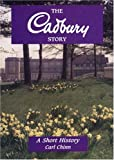 The Cadbury Story: A Short History (Midlands Interest)