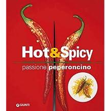Hot & spicy. Passione peperoncino. Ediz. illustrata