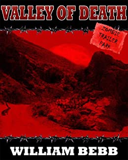 Valley Of Death, Zombie Trailer Park (KECK Book 1) by [Bebb, William]