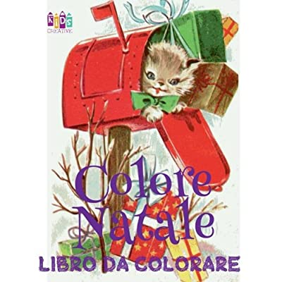 Colore Natale Libro Da Colorare / Color Christmas Coloring Book Boys & Girls: Volume 1