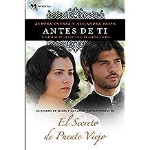 Antes de ti: El pasado de María y Gonzalo, protagonistas de El secreto de Puente Viejo (Novela (temas Hoy))
