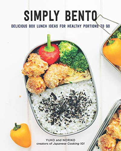 Simply Bento:Delicious Box Lunch Ideas for Healthy Portions -