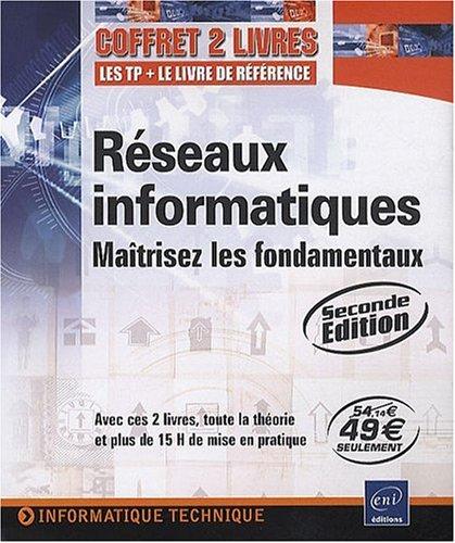 Rseaux Informatiques - Coffret de 2 livres : Matrisez les fondamentaux [2ime dition]