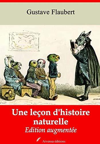 Une Leçon D'histoire Naturelle | Edition Intégrale Et Augmentée: Nouvelle Édition 2019 Sans Drm por Gustave Flaubert