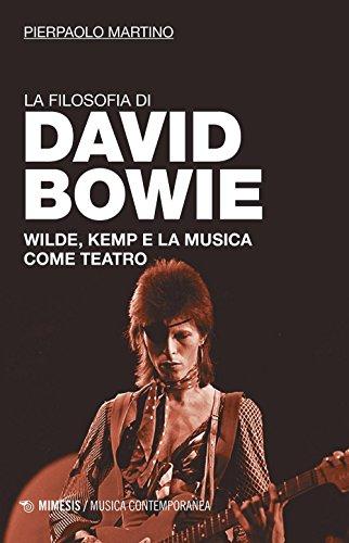 La filosofia di David Bowie. Wilde, Kemp e la musica come teatro