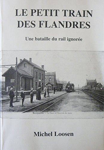 Le petit train des Flandres : Une bataille du rail ignorée par Michel Loosen