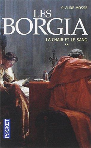 Les Borgia - Tome 2: La chair et le sang by Claude Moss? (February 23,2015)