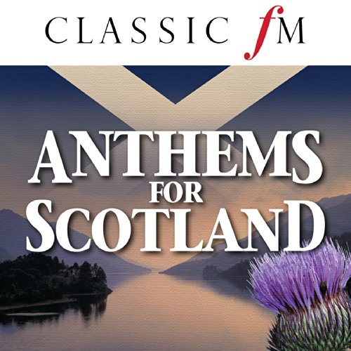 Anthems For Scotland (By Class...
