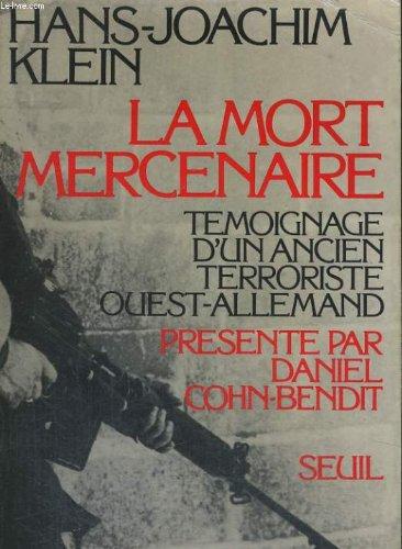 La mort mercenaire : témoignage d'un ancien terroriste ouest allemand