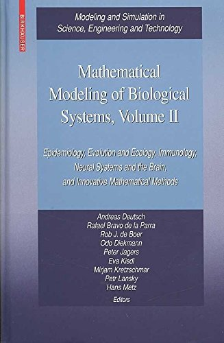 [(Mathematical Modeling of Biological Systems: v. 2 : Epidemiology, Evolution and Ecology, Immunology, Neural Systems and the Brain, and Innovative Mathematical Methods)] [Edited by Andreas Deutsch ] published on (November, 2007)